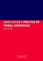 Greg Forster. John Locke's Politics of Moral Consensus