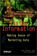D.V.L. Smith, J.H. Fletcher. Inside Information : Making Sense of Marketing Data